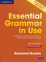 Essential Grammar in Use without Answers A Reference and Practice Book for Elementary Learners of English by Raymond Murphy