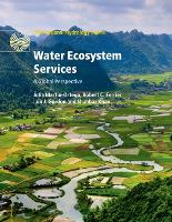 Water Ecosystem Services A Global Perspective by Julia Martin-Ortega