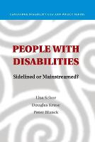 People with Disabilities Sidelined or Mainstreamed? by Lisa (Rutgers University, New Jersey) Schur, Douglas (Rutgers University, New Jersey) Kruse, Peter (Syracuse University Blanck