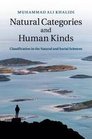 Natural Categories and Human Kinds Classification in the Natural and Social Sciences by Muhammad Ali (York University, Toronto) Khalidi