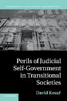 Perils of Judicial Self-Government in Transitional Societies by David Kosar