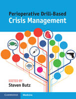 Perioperative Drill-Based Crisis Management by Steven ('Alexandru Ioan Cuza' University, Iasi, Romania) Butz