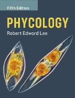 Phycology by Robert Edward (Colorado State University) Lee