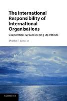 The International Responsibility of International Organisations Cooperation in Peacekeeping Operations by Moritz Moelle