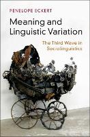 Meaning and Linguistic Variation The Third Wave in Sociolinguistics by Penelope (Stanford University, California) Eckert