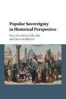 Popular Sovereignty in Historical Perspective by Richard (Queen Mary University of London) Bourke