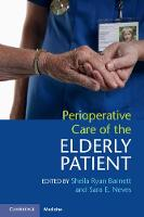 Perioperative Care of the Elderly Patient by Sheila Ryan Barnett