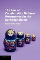 The Law of Collaborative Defence Procurement in the European Union by Baudouin Heuninckx