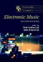 The Cambridge Companion to Electronic Music by Nick (University of Durham) Collins