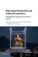 East Asian Perspectives on Political Legitimacy Bridging the Empirical-Normative Divide by Joseph Chan