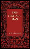 Prehistoric Man by W. L. H. Duckworth