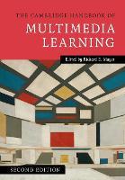 The Cambridge Handbook of Multimedia Learning by Richard E. (University of California, Santa Barbara) Mayer