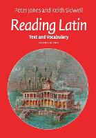 Reading Latin Text and Vocabulary by Peter V. Jones, Keith C. Sidwell