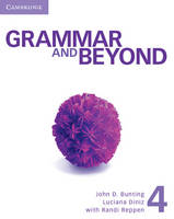 Grammar and Beyond Level 4 Student's Book and Class Audio CD Pack by John D. Bunting, Luciana Diniz, Randi (Northern Arizona University) Reppen
