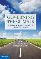 Governing the Climate New Approaches to Rationality, Power and Politics by Johannes (Lunds Universitet, Sweden) Stripple
