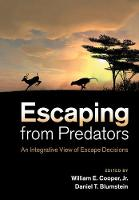 Escaping From Predators An Integrative View of Escape Decisions by Jr, William E. (Indiana University-Purdue University, Indianapolis) Cooper