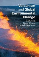 Volcanism and Global Environmental Change by Anja (University of Leeds) Schmidt