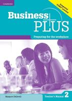 Business Plus Level 2 Teacher's Manual Preparing for the Workplace by Margaret Helliwell