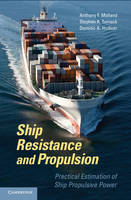 Ship Resistance and Propulsion Practical Estimation of Propulsive Power by Anthony F. Molland, Stephen R. Turnock, Dominic A. Hudson