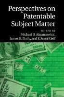 Perspectives on Patentable Subject Matter by Michael B. Abramowicz