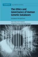The Ethics and Governance of Human Genetic Databases European Perspectives by Matti Hayry, Professor Ruth Chadwick, Vilhjalmur Arnason, Gardar Arnason