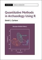 Quantitative Methods in Archaeology Using R by David L. Carlson