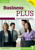 Business Plus Level 3 Student's Book Preparing for the Workplace by Margaret Helliwell