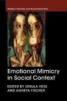 Emotional Mimicry in Social Context by Ursula (Humboldt-Universitat zu Berlin) Hess