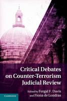 Critical Debates on Counter-Terrorism Judicial Review by Fergal F. Davis