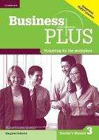 Business Plus Level 3 Teacher's Manual Preparing for the Workplace by Margaret Helliwell