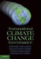 Transnational Climate Change Governance by Harriet (University of Durham) Bulkeley, Liliana B. Andonova, Michele M. (Colorado State University) Betsill, Daniel Compagnon