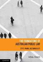 The Foundations of Australian Public Law State, Power, Accountability by Anthony J. (Australian National University, Canberra) Connolly