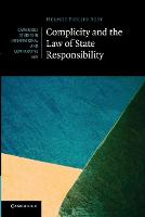 Complicity and the Law of State Responsibility by Helmut Philipp (Senior Research Fellow, Freie Universitat Berlin) Aust