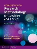 Introduction to Research Methodology for Specialists and Trainees by P. M. Shaughn O'Brien