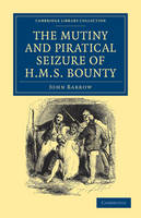 The Mutiny and Piratical Seizure of HMS Bounty by John Barrow