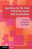 Questions for the Final FFICM Structured Oral Examination by Kate Flavin, Clare Morkane, Sarah Marsh