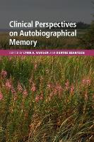 Clinical Perspectives on Autobiographical Memory by Lynn A. (Aarhus Universitet, Denmark) Watson