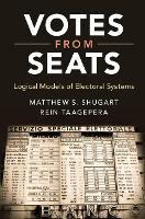Votes from Seats Logical Models of Electoral Systems by Matthew Soberg (University of California, Davis) Shugart, Rein (University of California, Irvine) Taagepera