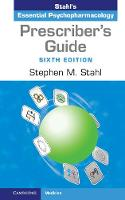 Prescriber's Guide Stahl's Essential Psychopharmacology by Stephen M. (University of California, San Diego) Stahl