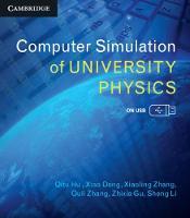 Computer Simulation of University Physics by Qitu (Shanghai Jiao Tong University, China) Hu, Xiaogang Deng, Xiaoling Zhang, Ouli Zhang