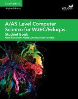 A/AS Level Computer Science for WJEC/Eduqas Student Book by Alistair Surrall, Adam Hamflett