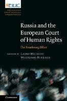 Russia and the European Court of Human Rights The Strasbourg Effect by Lauri (University of Tartu) Malksoo
