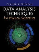 Data Analysis Techniques for Physical Scientists by Claude (Wayne State University, Michigan) Pruneau