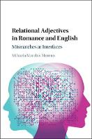 Relational Adjectives in Romance and English Mismatches at Interfaces by Mihaela Moreno