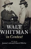 Walt Whitman in Context by Joanna (Chapman University, California) Levin