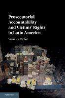 Prosecutorial Accountability and Victims' Rights in Latin America by Veronica (John Jay College of Criminal Justice, City University of New York) Michel