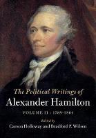 The Political Writings of Alexander Hamilton : Volume 2 by Alexander Hamilton