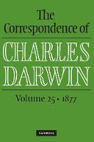 The Correspondence of Charles Darwin: Volume 25, 1877 by Charles Darwin