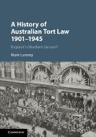 A History of Australian Tort Law 1901-1945 England's Obedient Servant? by Mark (University of New England, Australia) Lunney