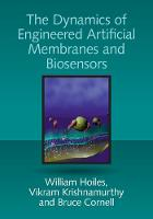 Dynamics of Engineered Artificial Membranes and Biosensors by William (University of British Columbia, Vancouver) Hoiles, Vikram (Cornell University, New York) Krishnamurthy, Bruce Cornell